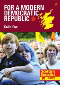 For a Modern Democratic Republic - a new pamphlet published by the Scottish Socialist Party