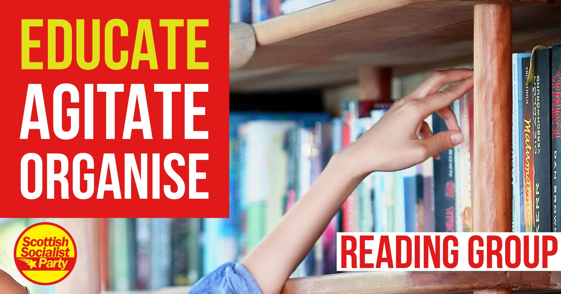 Educate Agitate Organise - a hand reaches up to a bookshelf.