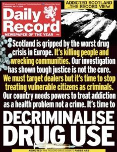 "Front page of the Daily Record newspaper. ""Decriminalise Drug Use"""